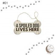 #01 A spoild dog lives here Woff Woff Tvornica psecih snova